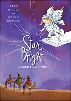 084dec8e2b02e Star bright   a Christmas story   Alison McGhee and Peter H. Reynolds  Christmas Shows