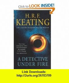 Detective Under Fire (9780330493857) H R F Keating , ISBN-10: 033049385X  , ISBN-13: 978-0330493857 ,  , tutorials , pdf , ebook , torrent , downloads , rapidshare , filesonic , hotfile , megaupload , fileserve