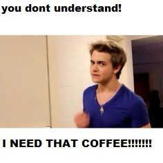 Hunter Hayes. << pretty much me every morning.. just sayin