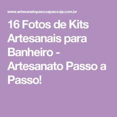 16 Fotos de Kits Artesanais para Banheiro - Artesanato Passo a Passo!