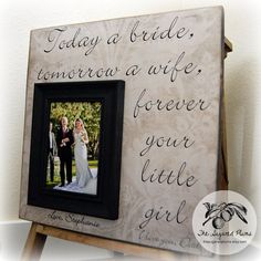 Custom Wedding Photo Frame, Today a Bride Tomorrow A Wife, Parent Thank You Gift, Father of the Bride, Dad, Daddy 16x16