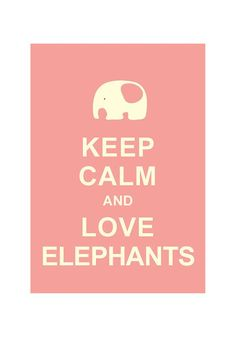 Keep Calm and Love Elephants : Wedding Birthday Anniversary Gift Children Decor Kids Room Home Decor Bathroom Art - BUY 2 Get 1 Free via Etsy