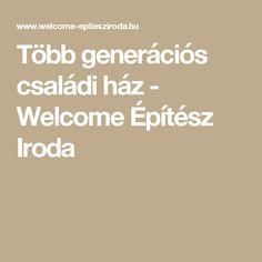 Több generációs családi ház - Welcome Építész Iroda