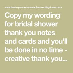 copy my wording for bridal shower thank you notes and cards and youll be done in no time creative thank you wording for bridal shower gifts and attending