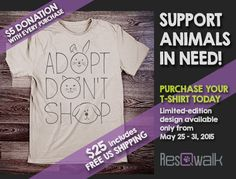 Limited-edition ResQwalk ADOPT DON'T SHOP T-shirt only available until May 31. $5 Donation to your animal charity of choice with purchase. GET YOURS TODAY! $25 includes FREE US shipping.