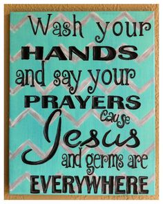 Love the turquoise and gray option for Wash you hands and say your prayers!