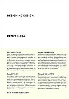 Designing Design: Kenya Hara: 9783037784501: Amazon.com: Books