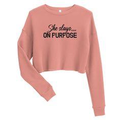 She Slays On Purpose, Motivational Quotes - Crop Sweatshirt - Mauve / S