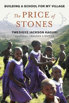 The Price of Stones - Twesigye Jackson Kaguri & Susan Urbanek Linville   ~ Great Reads