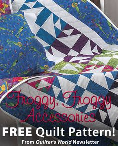 Froggy, Froggy Baby Quilt and Accessories Download from Quilter's World newsletter. Click on the photo to access the free pattern. Sign up for this free newsletter here: AnniesNewsletters.com.