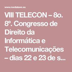 VIII TELECON – 8o. 8º. Congresso de Direito da Informática e Telecomunicações – dias 22 e 23 de setembro de 2016 – Recife-PE