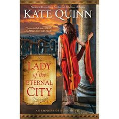 Lady of the Eternal City by Kate Quinn continues the story of The Empress of Rome