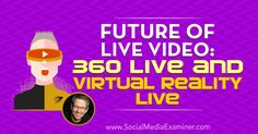 Future of Live Video: 360 Live and Virtual Reality Live by Michael Stelzner Instagram And Snapchat, Instagram Tips, Internet Marketing, Social Media Marketing, Marketing Videos, Viral Marketing, Golf Swing Analysis, Immersive Experience, Marketing Techniques