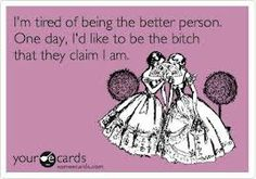 Me!!  Exactly!  In my next life I WILL be THAT kind of girl!!!!!!!