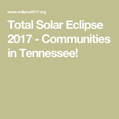 Total Solar Eclipse 2017 - Communities in Tennessee!