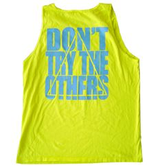 Front: DON'T TRY THE OTHERS  Back: TRI DELTA