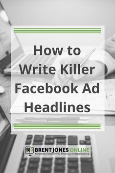 A Guide to Writing Killer Facebook Ad Headlines: Some marketers craft compelling Facebook ad headlines, although many do not. Get the most out of your ad budget... here's what works and what doesn't!