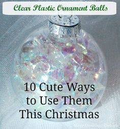 Clear Plastic Ornament Balls - 10 Cute Ways to Use Them This Christmas, DIY and Crafts, I have gotten many empty clear plastic ornament balls either from Christmas Clearance sales, or at places like Oriental Trading. Here are some optio. Christmas Ball Ornaments Diy, Homemade Ornaments, Homemade Christmas, Christmas Crafts, Christmas Decorations, Christmas Ideas, Diy Ornaments, Glass Ornaments, Felt Christmas