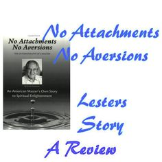 While on my spiritual path, I came across the book, No Attachments No Aversions, by Lester Levenson. Lester was a man who lived life, tried. Spiritual Enlightenment, Spiritual Path, Spirituality, Education And Literacy, Thoughts And Feelings, Live Life, Learning, Books, Inspiration