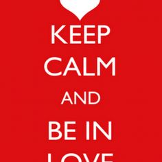 'Keep Calm And Be In Love' Printable {Valentine's Day} Keep Calm Posters, Keep Calm Quotes, Quotes To Live By, Me Quotes, Random Quotes, Quotes Images, My Funny Valentine, Happy Valentines Day, Valentine Ideas