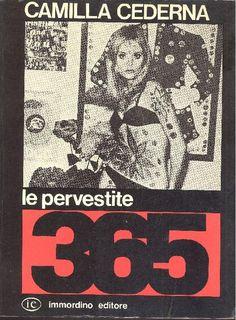 CEDERNA Camilla, Le pervestite. Genova,  Immordino  (Un anno di),  1968 - Prima edizione (First Edition)