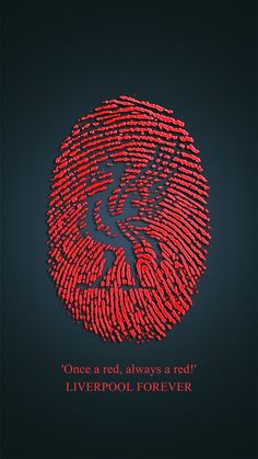 'Once a Red, always a Red!' LIVERPOOL FOREVER