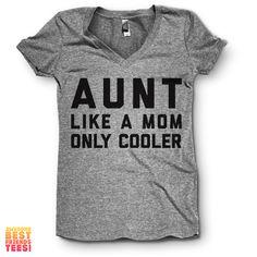 Aunt Like A Mom Only Cooler | V Neck