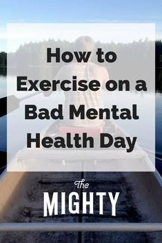 How to Exercise on a Bad #MentalHealth Day