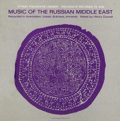 Various - Music Of The Russian Middle East - Recorded In Azerbaijan, Uzbek, Bukhara, Armenia (Vinyl, LP) at Discogs