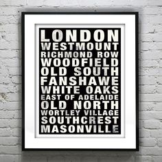 London Ontario Canada Subway Poster Art Print Fanshawe Old North Old South Woodfield This Poster shows different areas around the city in a bold font with aged, distressed lettering and looks great when paired with our modern skyline art or our maps! Dont see the city you want?