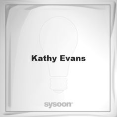 Kathy Evans: Page about Kathy Evans #member #website #sysoon #about