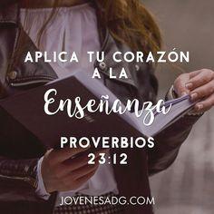 Aplica tu corazón a la disciplina y tus oídos al conocimiento. Proverbios 23:12 NVI  #JovenesADG #ComunidadADG #CaminandoenSabiduria #Sabiduría #Proverbios #EstudiosBiblicosparaJovenes #AmaaDiosGrandemente