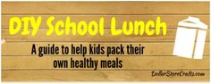 DIY School Lunch: Helping Kids Pack Healthy Meals