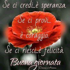 Buona Giornata Mondo Good Morning Good Night, Day For Night, Italian Life, Italian Quotes, Special Quotes, New Years Eve Party, Positivity, Pocahontas, Cristiani