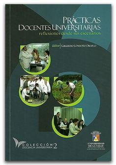 Prácticas docentes universitarias – Universidad de La Salle -  http://www.librosyeditores.com/tiendalemoine/2924-practicas-docentes-universitarias.html -  Editores y distribuidores.