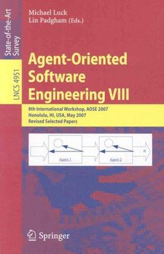Agent-Oriented Software Engineering Viii: 8th International Workshop, Aose 2007, Honolulu, Hi, USA, May 14, 2007,...