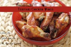 Teriyaki Chicken Wings (gluten-free): We LOVE this simple recipe and use it often.