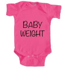 """Infant """"Baby Weight"""" Onesie"""