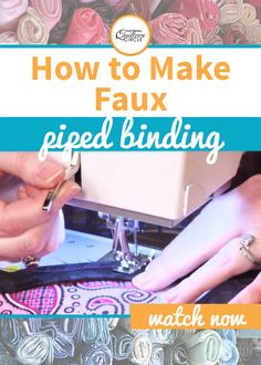 Kelly Smith shows you how to make faux piped binding by the machine. First, choose your binding and border fabric. This video will then teach you the proper measurements for the piping and how to sew it to the binding. Also, get some tips about the best ways to press your fabrics.