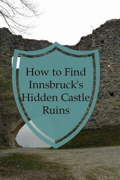 How to Find Innsbruck Austria's Hidden Castle Ruins | Austria Travel Tips | Innsbruck, Austria | Europe Travel Tips | Follow Me Away Travel Blog | Best places to travel