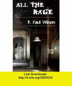 All the Rage - Signed Limited Edition! F. Paul Wilson ,   ,  , ASIN: B001MSIAMY , tutorials , pdf , ebook , torrent , downloads , rapidshare , filesonic , hotfile , megaupload , fileserve