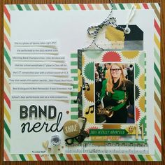 Band+Nerd scrapbook layout - Scrapbook.com Used My Mind's Eye Market Street Nob Hill papers andembellishments. Marching Band scrapbook layout.