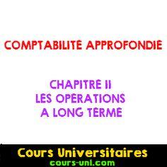 CHAPITRE II- LES OPERATIONS A LONG TERME | Cours Universitaires