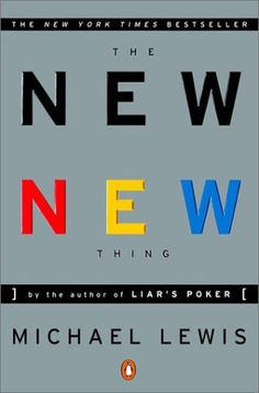 The New New Thing: A Silicon Valley Story  http://www.bogpriser.dk/work-8014-new-new-thing/?pid=278042857    Skrevet af: Michael Lewis