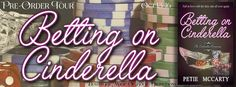 Tome Tender: Petie McCarty's Betting on Cinderella Pre-Order Tour & #Giveaway