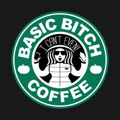 Check out this awesome 'Basic+Bitch+Coffee' design on Starbucks Coffee, Starbucks Shirt, Starbucks Drinks, Coffee Label, Coffee Logo, Coffee Humor, Coffee Coffee, Diy Art Projects, Vinyl Projects