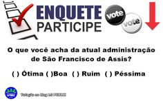 BLOG LG PUBLIC: ENQUETE: O QUE VOCÊ LEITOR ACHA DA ATUAL ADMINISTR...