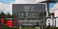 kid-friendly restaurants in amsterdam (scheduled via http://www.tailwindapp.com?utm_source=pinterest&utm_medium=twpin&utm_content=post15817638&utm_campaign=scheduler_attribution)