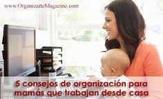 Consejos de organización para mamas que trabajan desde casa
