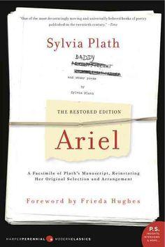 Ariel: A Facsimile Of Plath's Manuscript, Reinstating Her Original Selection And Arrangement, The Restored Edition